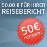 50 Euro Gutschein für Ihren Reisebericht
